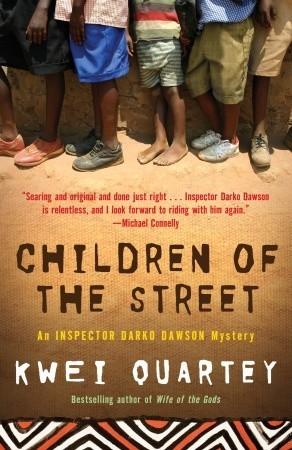 Children of the Street: An Inspector Darko Dawson Mystery (Darko Dawson #2) by Kwei Quartey