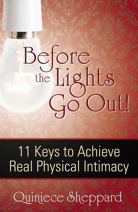 Before the Lights Go Out: 11 Keys to Achieve Real Physical Intimacy