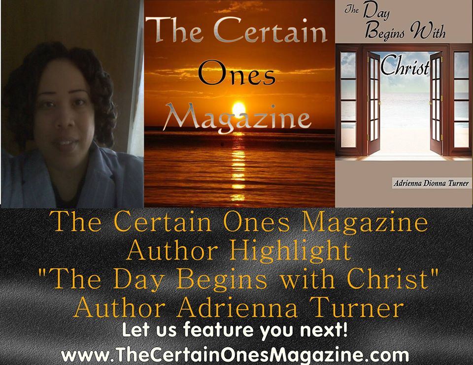 """The Certain Ones Author Feature: """"The Day Begins with Christ"""" Adrienna Turner"""