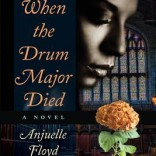 Dream4More Review, When the Drum Major Died  by Anjuelle Floyd