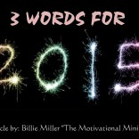 3 WORDS FOR 2015