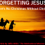 FORGETTING JESUS:  There's No Christmas Without Christ